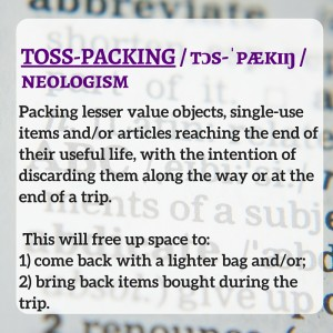TOSS-PACKING - tɔs-ˈpækɪŋ - neologism Strictly Carry-On