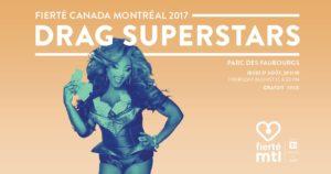 Fierté Canada Montréal 2017 drag superstars
