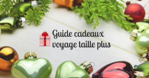 backpackeuse taille plus voeux 2017 guide cadeaux voyage taille plus