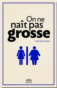 plus-size backpacker fatphobia on ne nait pas grosse one is not born fat gabrielle deydier gouttes d'or